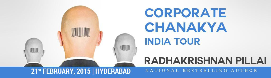 Book tickets at meraevents.com for one day Workshop on Corporate Chanakya by Radhakrishna Pillai at Hyderabad