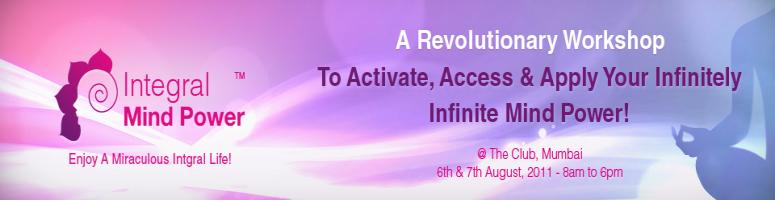 Book Online Tickets for INTEGRAL MIND POWER Workshop, Mumbai.  INTEGRAL MIND POWER TM Workshop