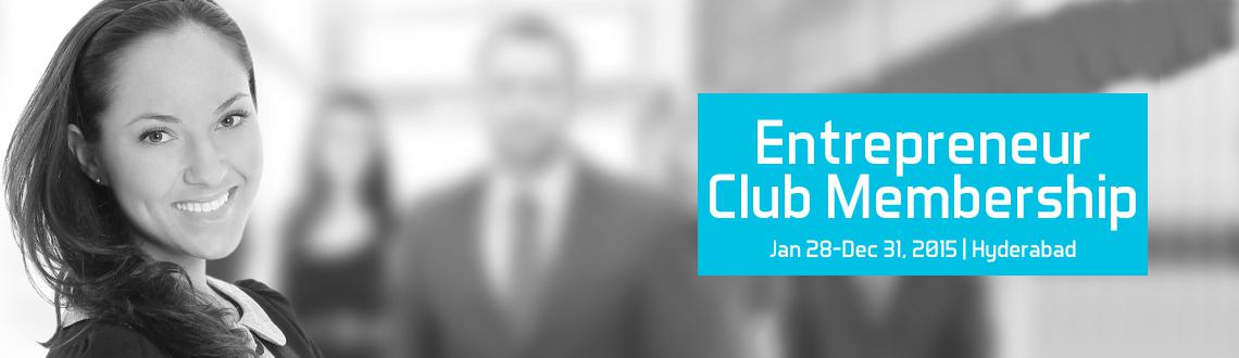 Entrepreneur Club Membership (Hyderabad and Indore Chapters for Year 2015)