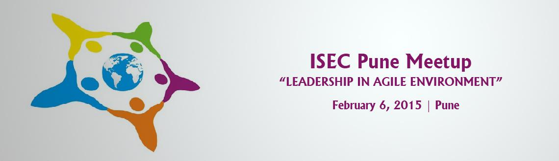 "Book Online Tickets for ISEC Pune Meetup- february 2015, Pune. ""LEADERSHIP IN AGILE ENVIRONMENT""