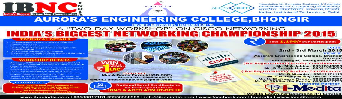 Book Online Tickets for IBNC-2015 : 2 Days Networking Workshop a, Nalgonda. IBNC-2015 : 2 Days Networking Workshop at Auroras Engineering College, Bhongir