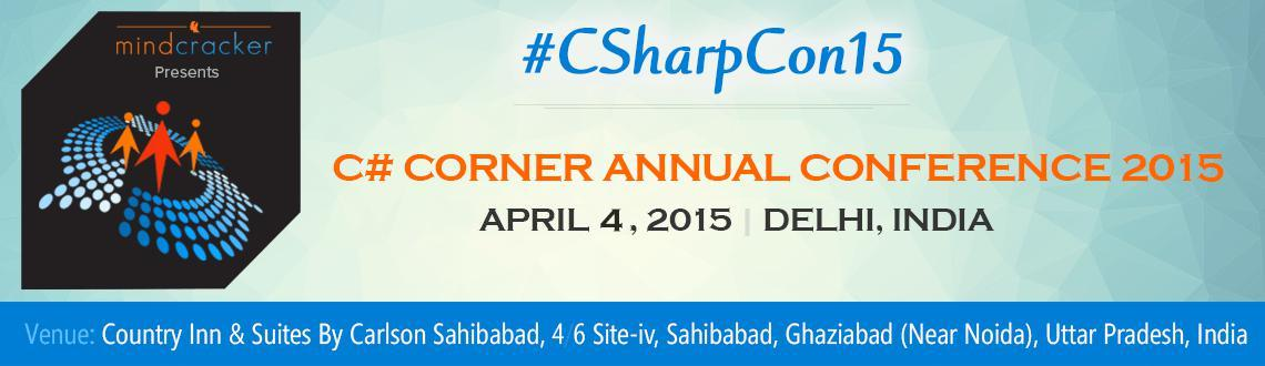 Book Online Tickets for CSharp Corner Annual Conference 2015, Noida. C# Corner Annual Conference 2015 is a 3-days annual meeting where C# Corner MVPs, authors, chapter leaders, moderators, editors and experts meet, demonstrate, plan and hang out. One day of the conference is open for C# Corner members. MVP (Most Valua