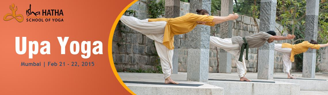 Book Online Tickets for Upa Yoga, Powai, 21 Feb - 22 Feb 2015, Mumbai. 