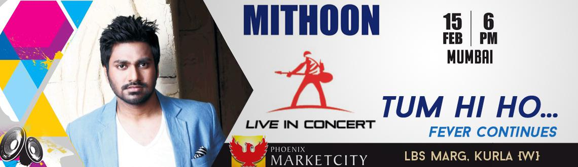 Mithoon Live in Concert on 15th Feb