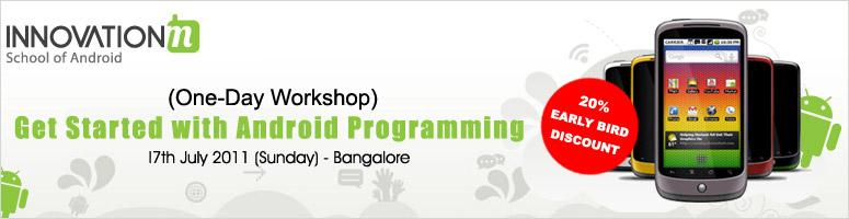 Get Started with Android Programming one-day workshop from InnovationM School of Android-17th July 2011, Bangalore