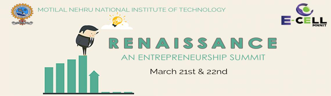 Renaissance - An Entrepreneurship Summit is an event by E-Cell MNNIT for aspiring and full time entrepreneurs taking ideation to implementation.
