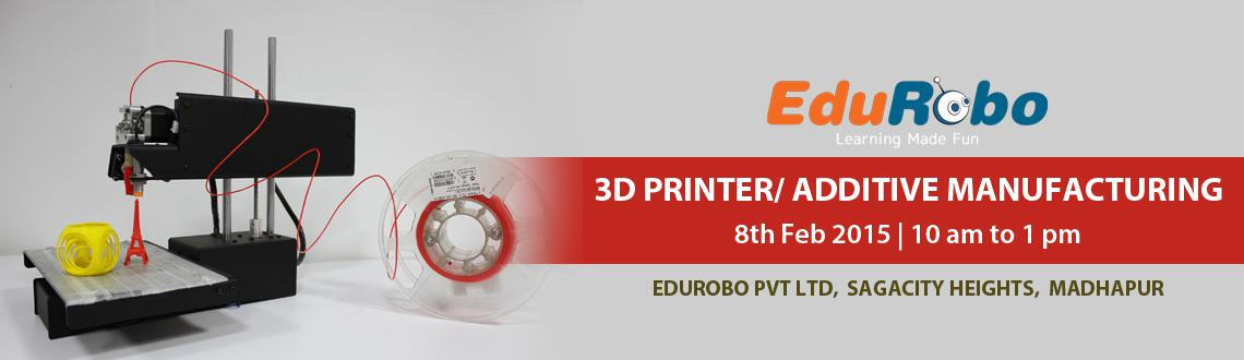 Workshop on 3D Printer / Additive Manufacturing