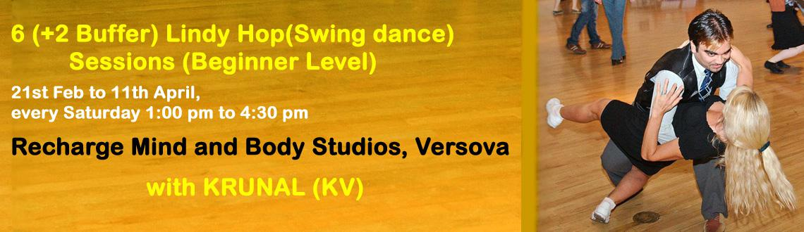 6 (+2 buffer) LindyHop (Swing dance) Beginner level sessions