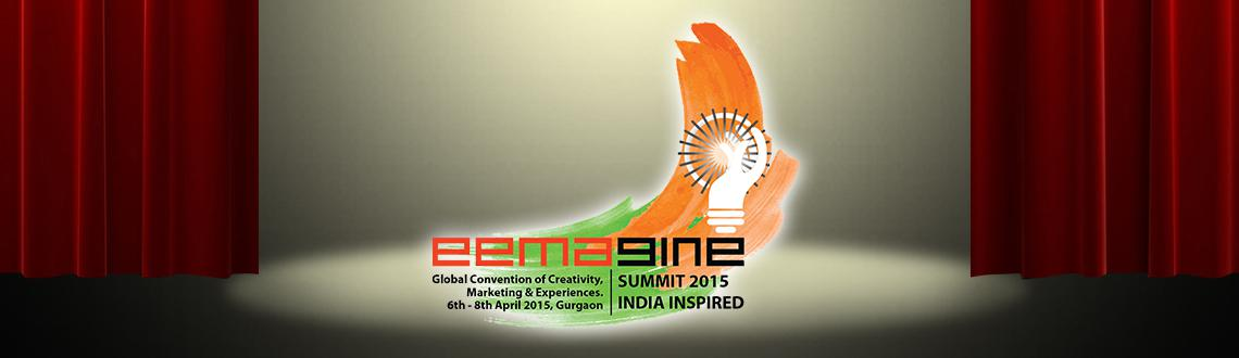 Book Online Tickets for EEMAGINE SUMMIT 2015, Gurugram.  