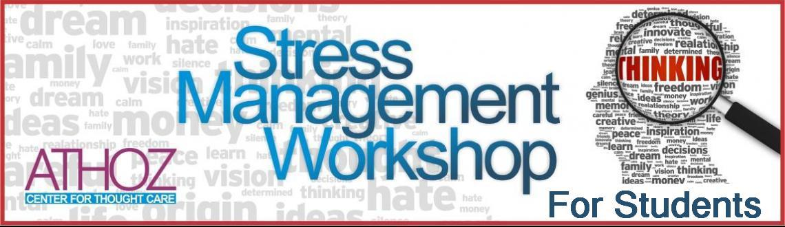 Student Stress Management Workshop A