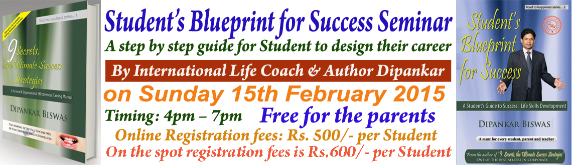 Book Online Tickets for Students Blueprint for Success Seminar, Hyderabad. Student's Blueprint for Success Seminar by International Life Coach and Author Dipankar to be Successful in Life  Every student wants to become something but how many of them become what they wanted to become?  Later on some of
