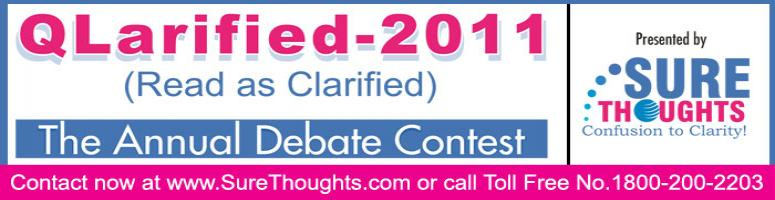 Book Online Tickets for QLarified 2011 - Mega Debate Contest, Pune. QLarified  2011 a Mega Debate Contest having topics from various industry on  Quality, Governance, Risk & Compliance domain which includes  framework, standards & best practices like ITIL, PMP, Cobit, Six  Sigma, ISO & many more.