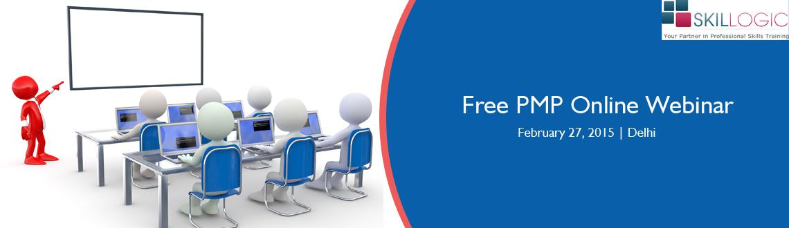 Attend Skillogic Free PMP Online Webinar in Delhi on 27,Feb,2015 |Join Skillogic Free Online Demo Sessions|PMP Online Free Webinar Classes