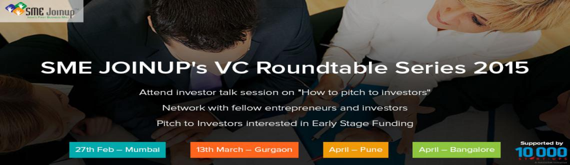 Book Online Tickets for SME Joinups VC RoundTable Series 2015, Mumbai. Greetings from SMEJOINUP !