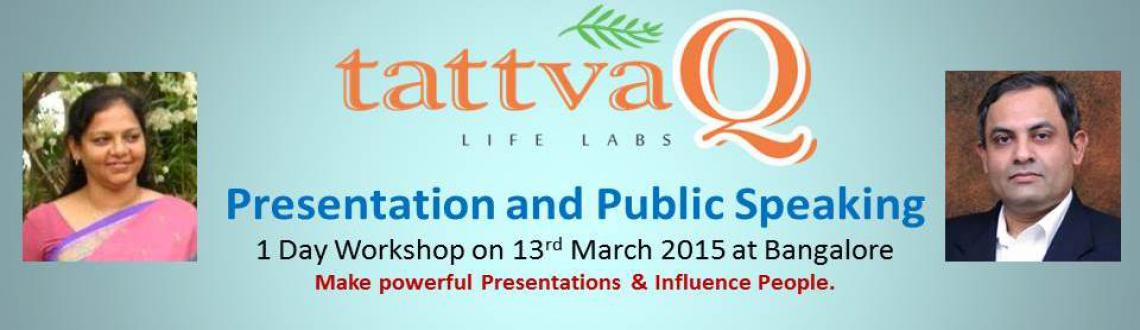 Book Online Tickets for Presentation and Public Speaking, Bengaluru. Tattva Q Life Labs is pleased to announce its special series of Self-Development Workshops for working professionals that are designed to help develop powerful personal insights. Program Structure:  Creating Presentation Storyboards Writing &