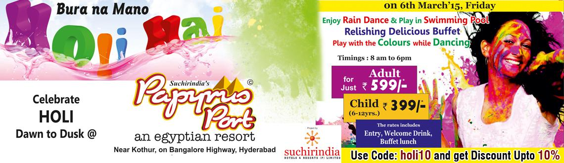 Celebrate HOLI Dawn to Dusk @ Papyrus Port Resort