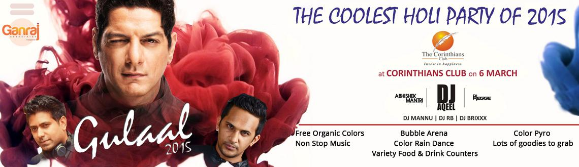 Book Online Tickets for Gulaal 2015 @ Corinthians Club, Pune. This Holi your going to go crazy 