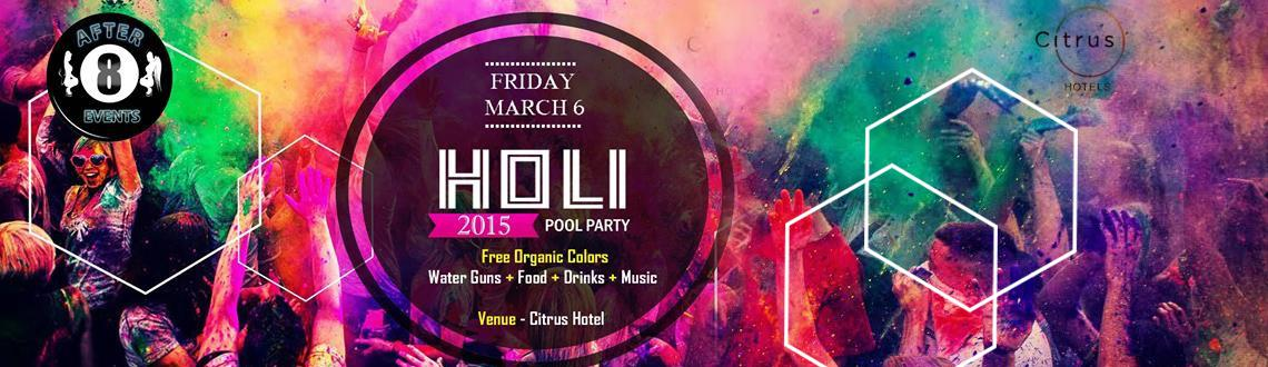 Book Online Tickets for HOLI 2015 Pool Party @ Citrus Hotel, Pune. FAQ: