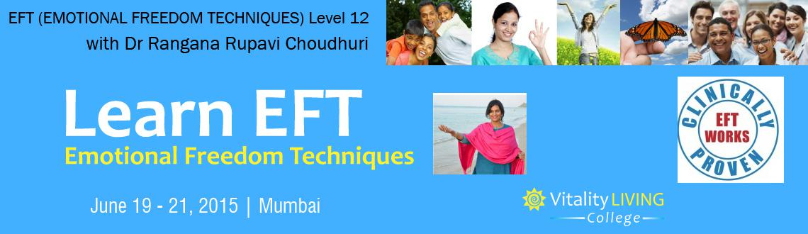 Book Online Tickets for EFT (EMOTIONAL FREEDOM TECHNIQUES) Pract, Mumbai. EFT (EMOTIONAL FREEDOM TECHNIQUES) Level 1 & 2 with Dr Rangana Rupavi Choudhuri (PhD)