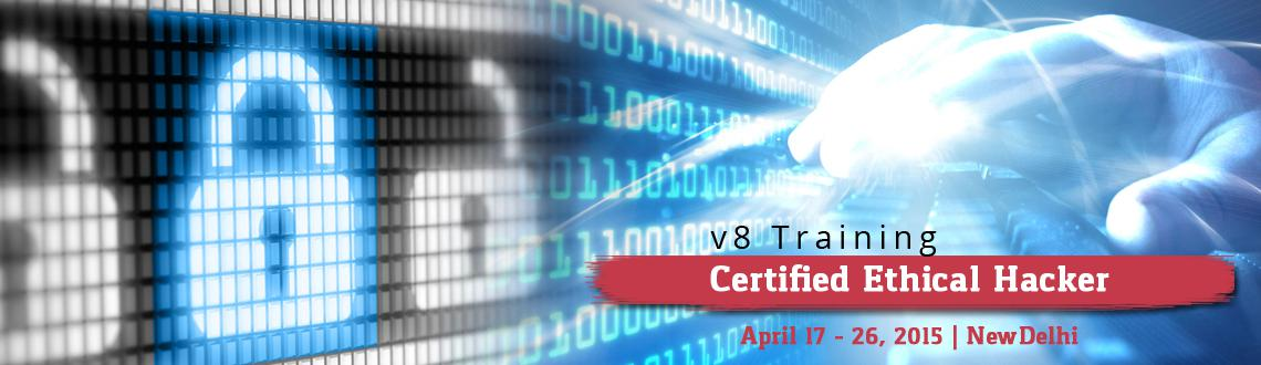 Book Online Tickets for Certified Ethical Hacker V8 Training in , NewDelhi. 5 Day CEH Workshop: