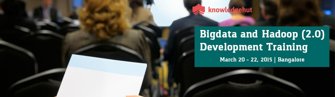 Book Online Tickets for Bigdata and Hadoop (2.0) Development Tra, Bengaluru. 3 Day Workshop: