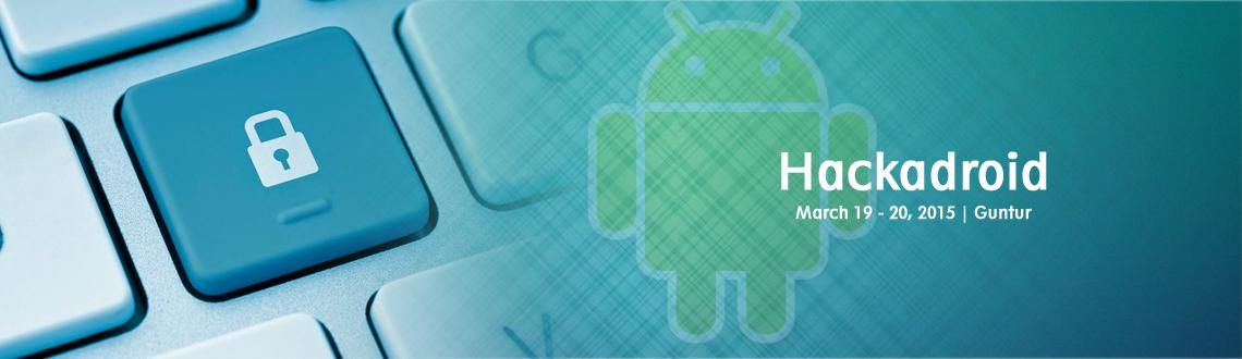Book Online Tickets for Hackadroid, Guntur. Andriod Workshop Highlights: