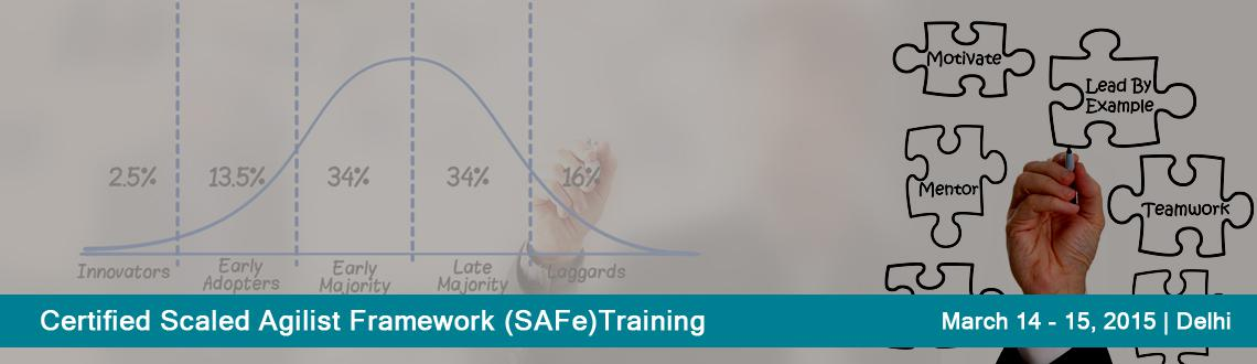 Certified Scaled Agilist Framework (SAFe)Training in Delhi NCR