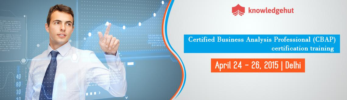 Certified Business Analysis Professional (CBAP) certification training in Delhi NCR