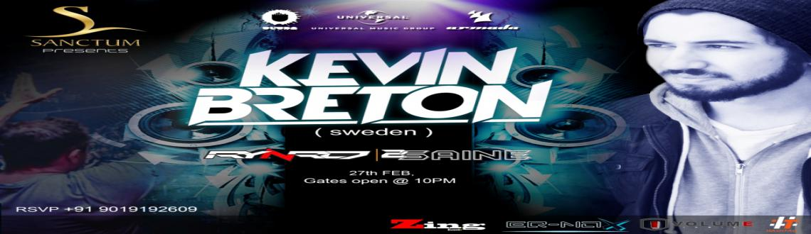 Catch Kevin Breton live, this Friday at Sanctum - Eq-Nox India