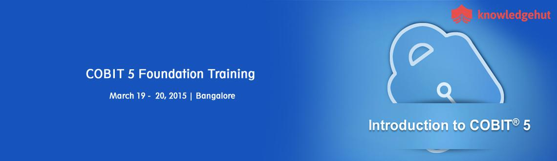 Book Online Tickets for COBIT 5 Foundation Training in Bangalore, Bengaluru.  