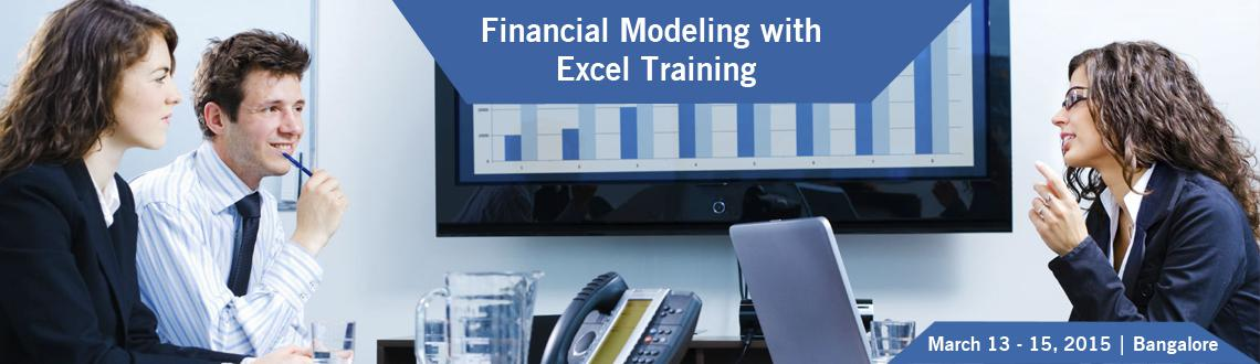 Book Online Tickets for Financial Modeling with Excel Training i, Bengaluru. 3 Days Workshop: