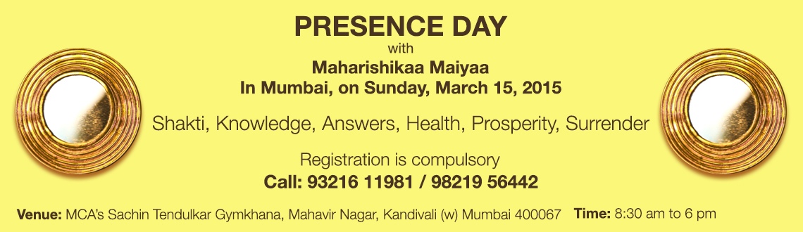PRESENCE Day with Maharishikaa Maiyaa