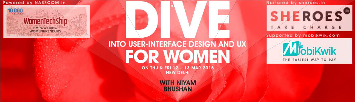 Two-day workshop on user-interface design and user-experience for women. For mobile-apps, tablets, web-design, and Internet-of-Things. In New Delhi.