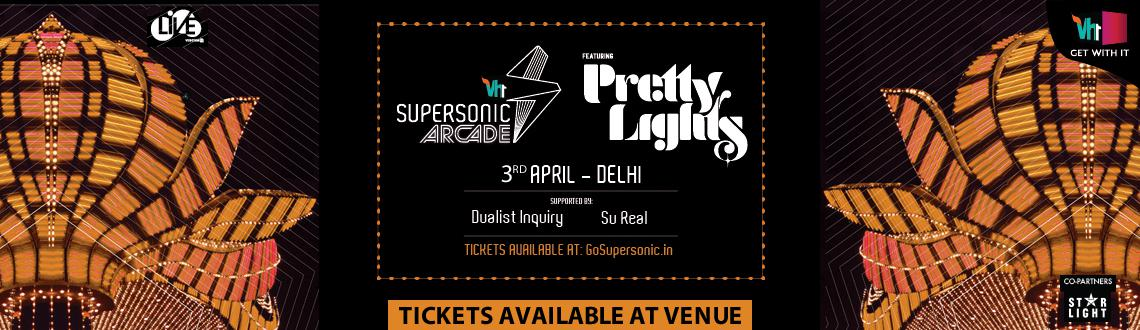 Vh1 Supersonic Arcade-an extension of Vh1 Supersonic is in Delhi to thrill music lovers with live performance by Pretty Lights featuring Derek Vincent