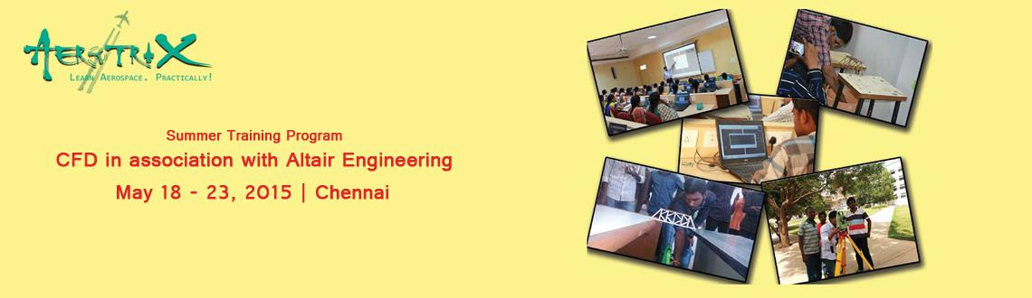 Summer Training Program on CFD in association with Altair Engineering at Chennai