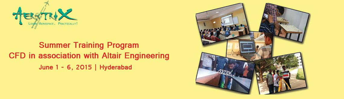 Summer Training Program on CFD in association with Altair Engineering at Hyderabad
