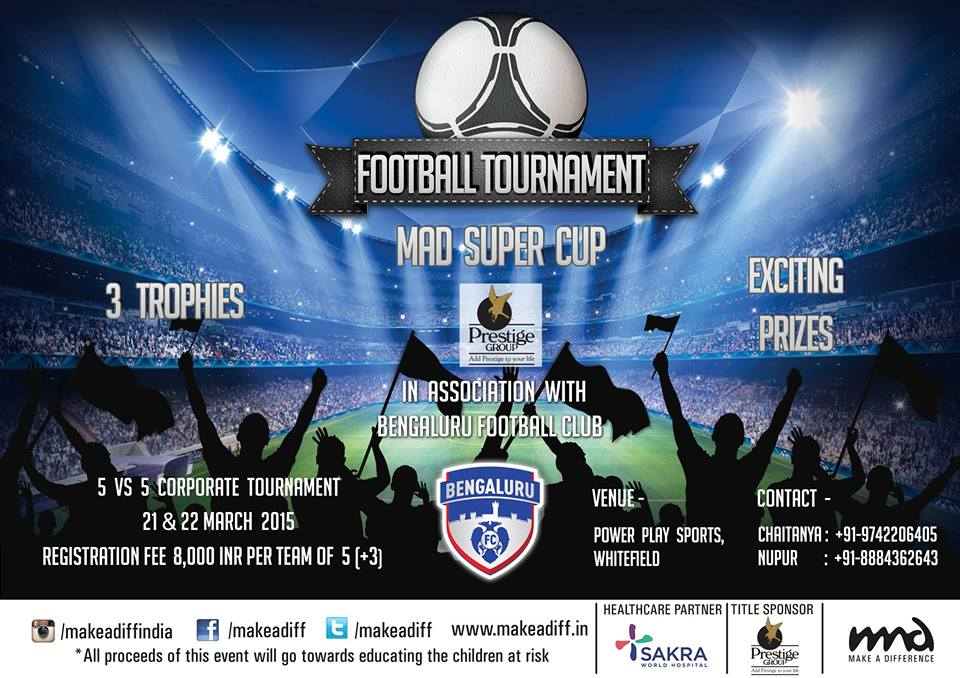 Book Online Tickets for MAD Super Cup, Bengaluru. MAD Super Cup is a 5 vs 5 corporate football tournament in association with Bangalore FC and the Prestige Group, where 48 teams will battle it out to win the title!