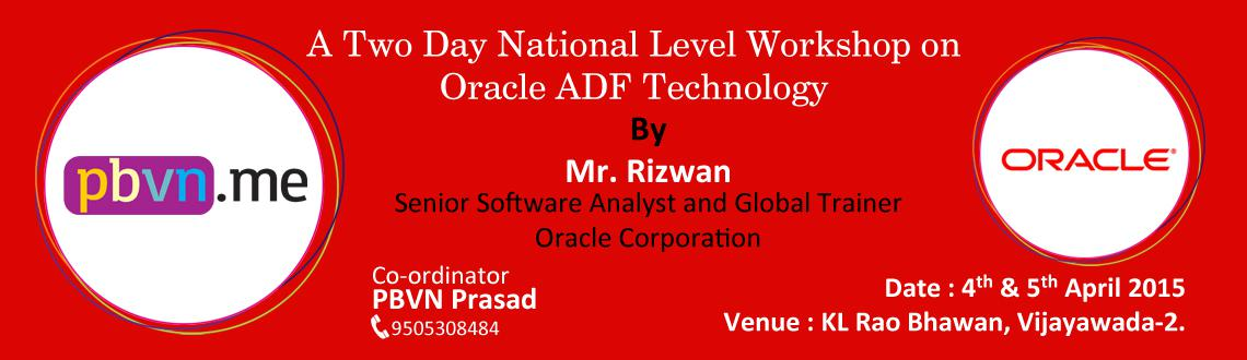 A Two Day National Level WorkShop on Oracle ADF Technology