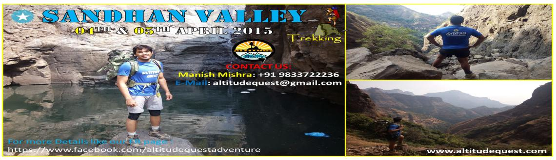 Book Online Tickets for Sandhan Valley Camping, Mumbai. Sandhan Valley is situated in the western ghats of Sahyadris. The valley is located on the west side of beautiful Bhandardhara region near Samrad village. The village itself is located approx. at 3000 fts above sea level. Valley is surrounded by Alan