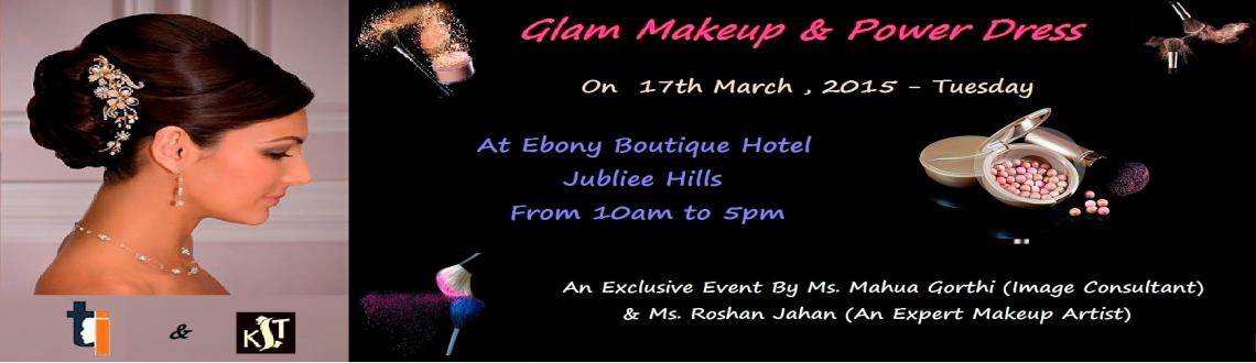 Book Online Tickets for Glam Make up , Hyderabad. If you want to look great with perfect make up, hair styl and fashionable clothes, then you need to invest a day\\'s time at this event. 17th March, At hotel Ebony, you can learn :