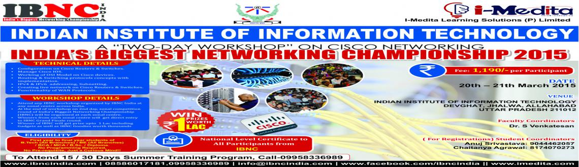Book Online Tickets for IBNC-2015 : 2 Days Networking Workshop a, . IBNC-2015 : 2 Days Networking Workshop at Indian Institute of Information Technology, Allahabad