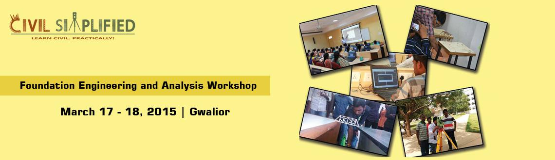 Foundation Engineering and Analysis Workshop at Gwalior