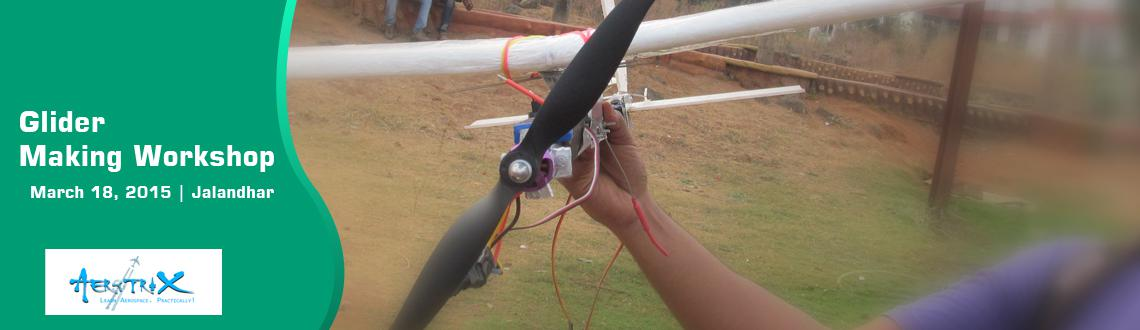 Book Online Tickets for Glider Making Workshop at Jalandhar, Jalandhar. For live updates, discounts, Offers or to pay directly(in Rupees) (OR) To know more about this training program visit here  http://www.aerotrix.com/events/jalandar-davietjal-glider-march-2015Call us at 1800-3000-1260 if you have any queries related t
