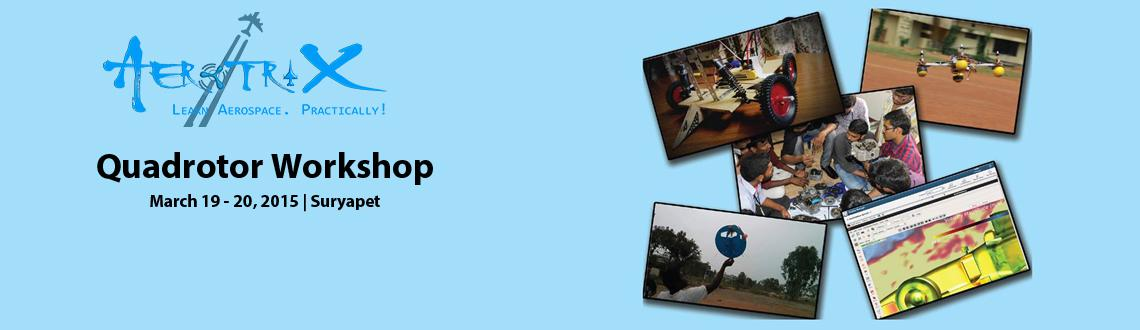 Book Online Tickets for Quadrotor Workshop at Suryapet, Suryapet. For live updates, discounts, Offers or to pay directly(in Rupees) (OR) To know more about this training program visit here  http://www.aerotrix.com/events/suryapet-sves-quadrotor-march-2015Call us at 1800-3000-1260 if you have any queries related to