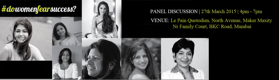 Book Online Tickets for Do Women Fear Success: A Panel Discussio, Mumbai. Whether you're a mompreneur, professional, former professional looking to get back to work or a stay at home mom looking to venture out, this area evokes passionate reactions.