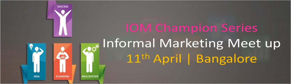 Book Online Tickets for Institute Of Marketing - Informal Market, Bengaluru. Chasing the marketing dreams? Want to explore some best practices \\\'As a Marketer\\\'?If Yes, then we are conducting a Informal Meet Up, to connect with great practitioner Marketer and learners.Lets Join up to create an positive marketing learning