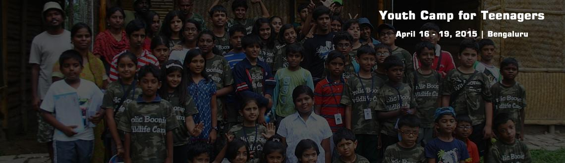 Youth Camp for Teenagers (12-16 Yrs of age for Boys  Girls) @ Bangalore