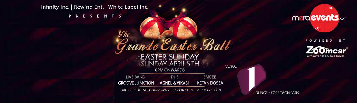 Book Online Tickets for The Grande Easter Ball, Pune. *Event Name: - The Grande Easter Ball