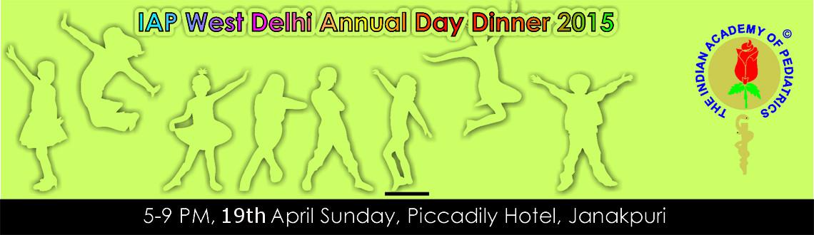 IAP West Delhi Annual Day Dinner 2015, 19th April Sunday, Piccadily Janakpuri