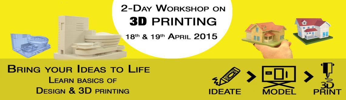 Book Online Tickets for 3D Printing : Hands-on Workshop, Bengaluru. 
